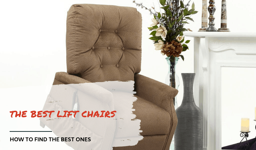 The Best Lift Chairs: How to Find the Best Ones