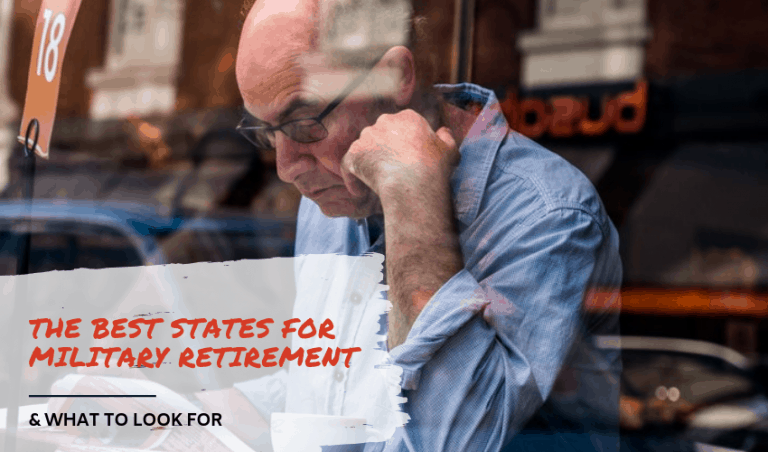The Best States for Military Retirement & What to Look For!