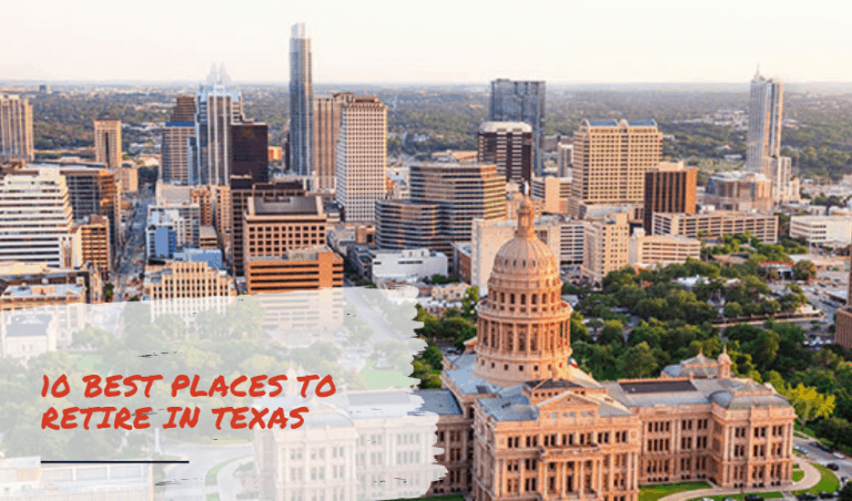 The Best Places to Retire in Texas & What to Look For!