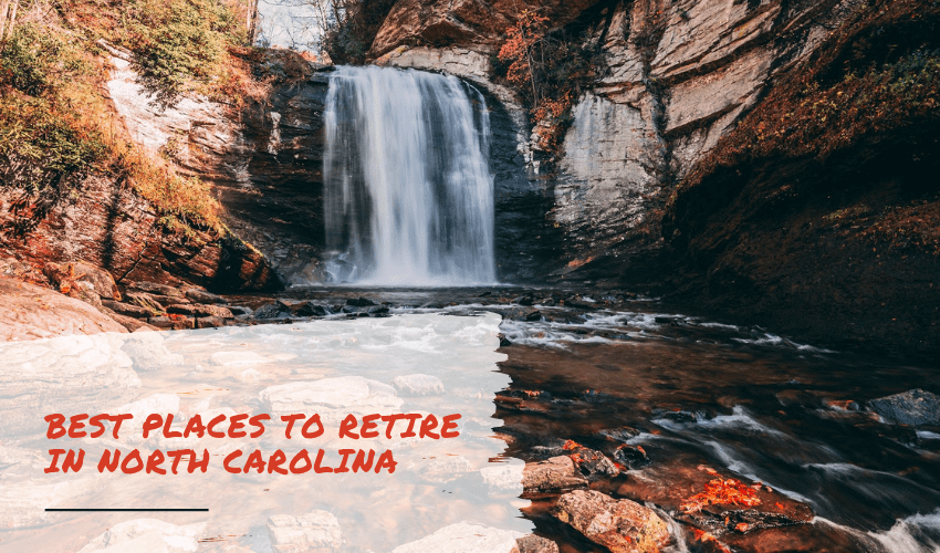 The Best Places to Retire in North Carolina – Should You Move when You Retire?