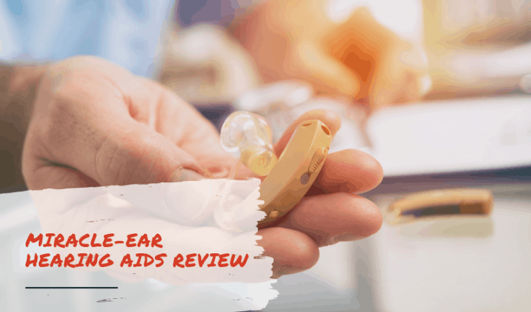 The Miracle-Ear Hearing Aids Review: Features, Pros and Cons