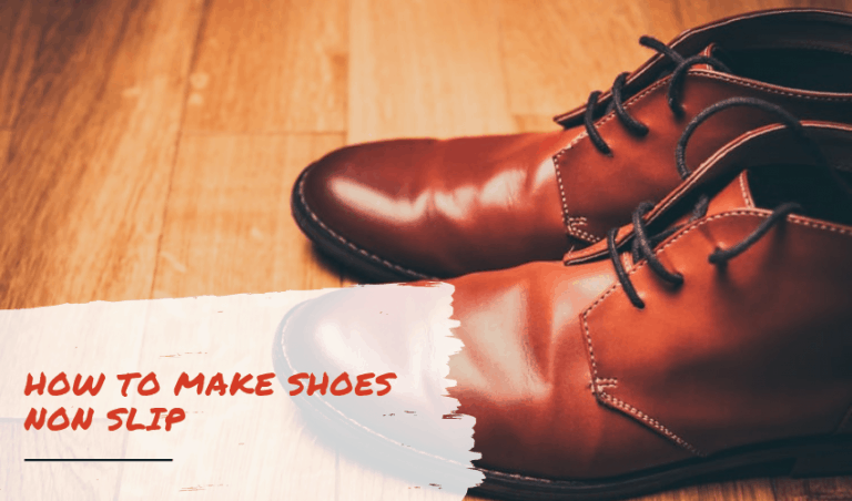 How to Make Shoes Non Slip – Get More Grip!