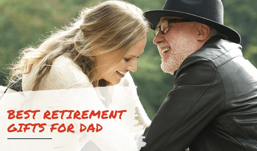 The Best Retirement Gifts That Your Dad Will Love!