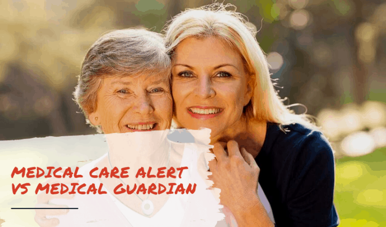 Medical Care Alert vs Medical Guardian – Which is Best for You?