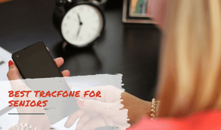 The Best Tracfone for Seniors On The Market!