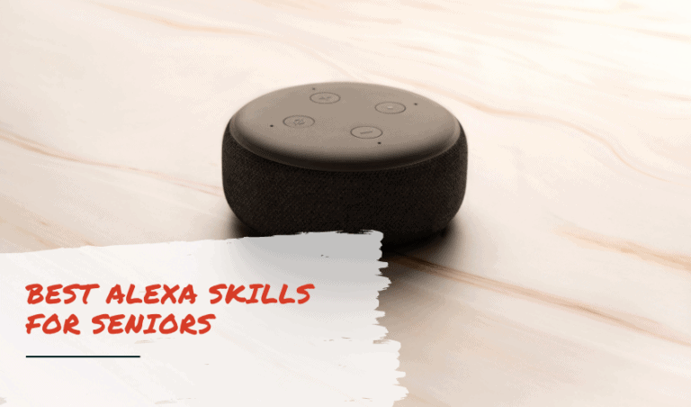 Best Alexa Skills for Seniors You Should Know Of